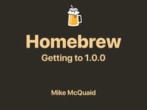 Homebrew - Getting to 1.0.0 slides thumbnail