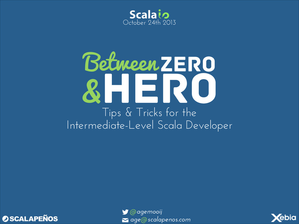 Between Zero & Hero - Scala Tips and Tricks for the intermediate Scala developer