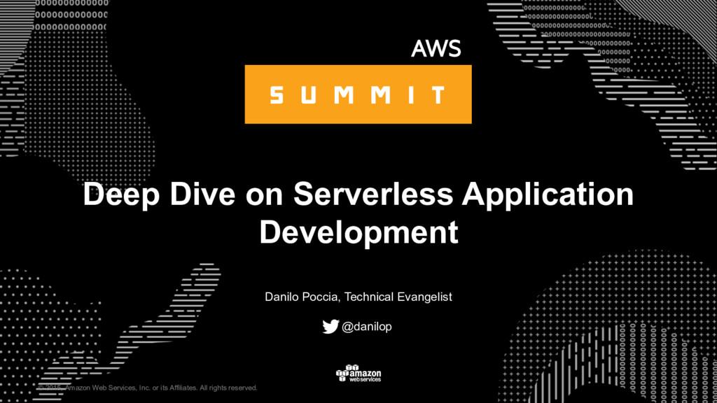 Deep Dive on Serverless Application Development