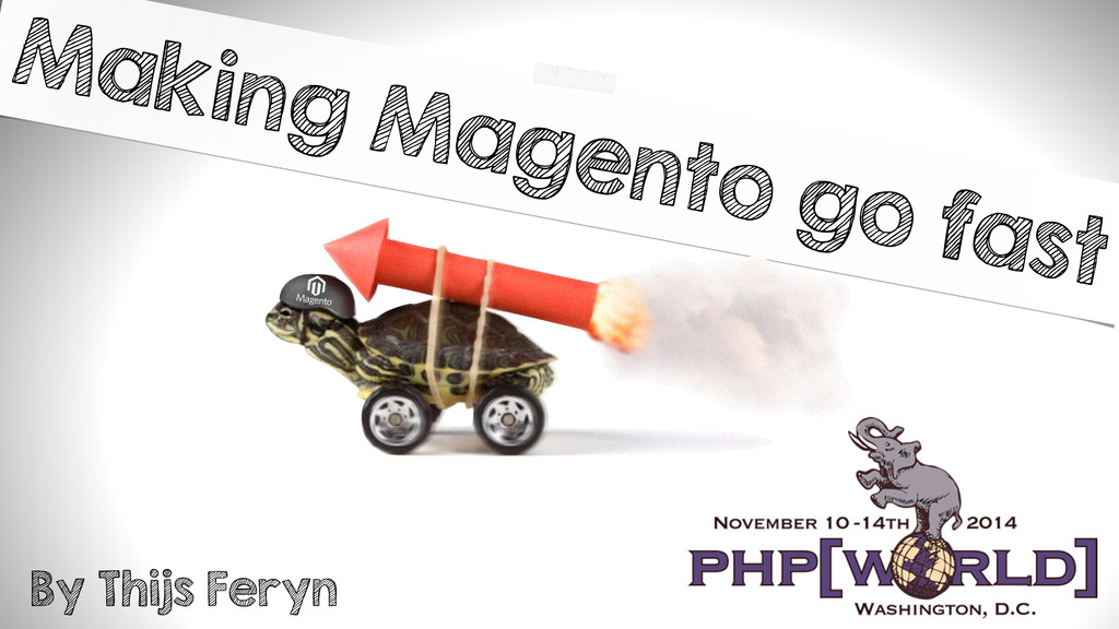Making Magento go fast