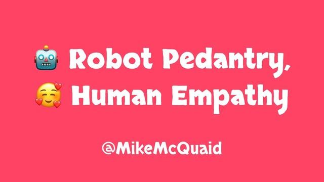Robot Pedantry, Human Empathy slides thumbnail