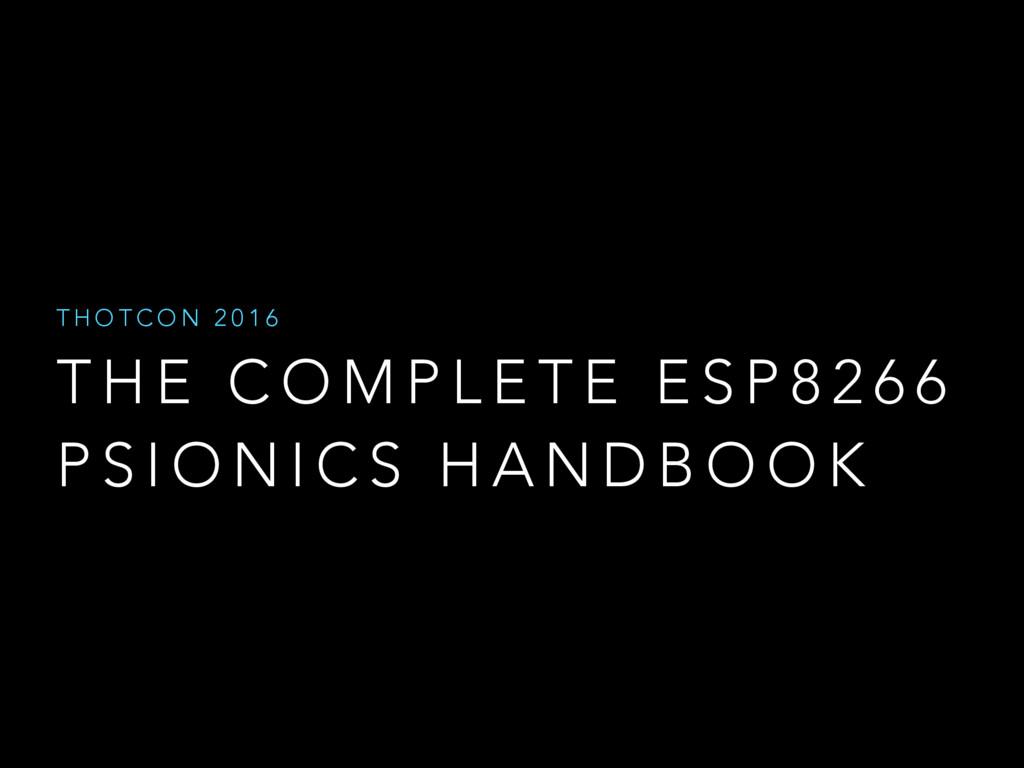 The Complete ESP8266 Psionics Handbook