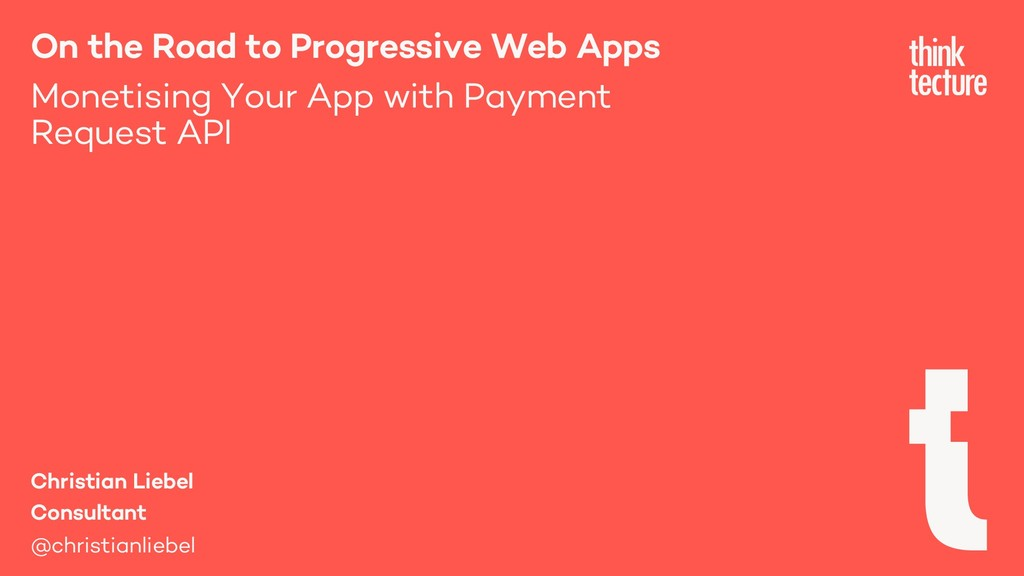 On the Road to PWA: Monetising Your App with Payment Request API