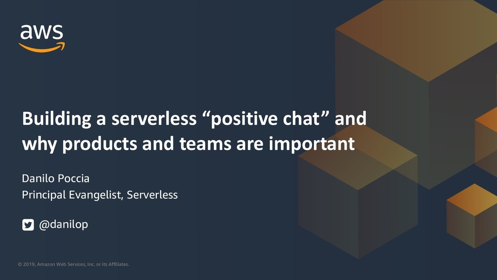 "Building a serverless ""positive chat"" and why products and teams are important"