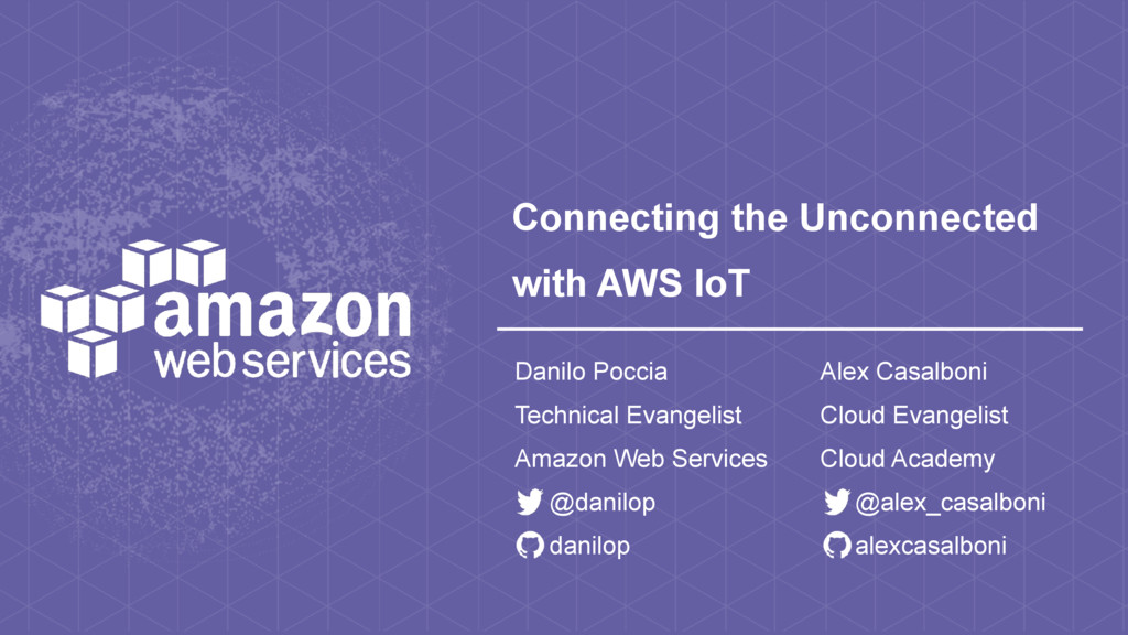 Connecting the Unconnected with AWS IoT
