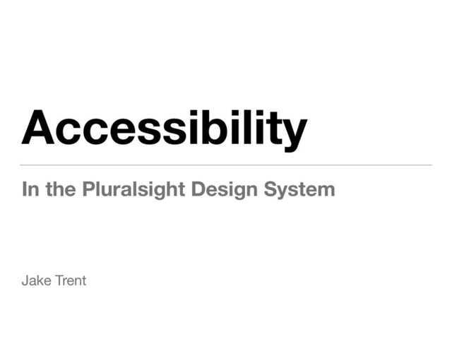 Accessibility in the Pluralsight Design System