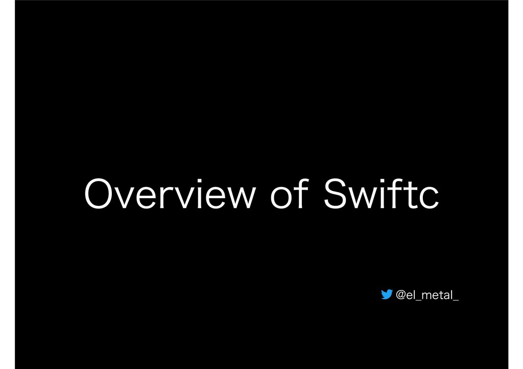 Slide Top: Overview Of Swiftc