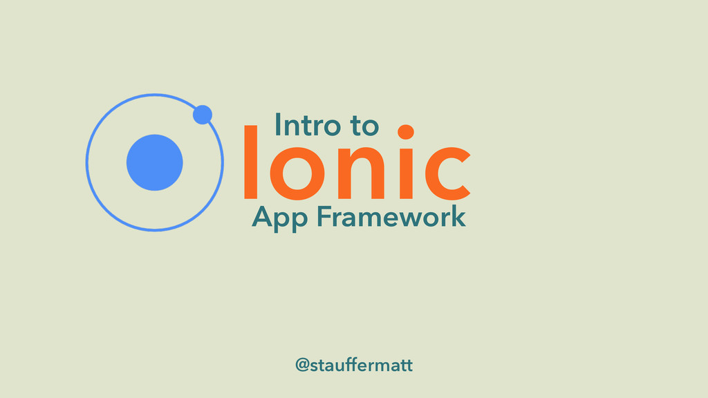 Intro to Ionic App Framework