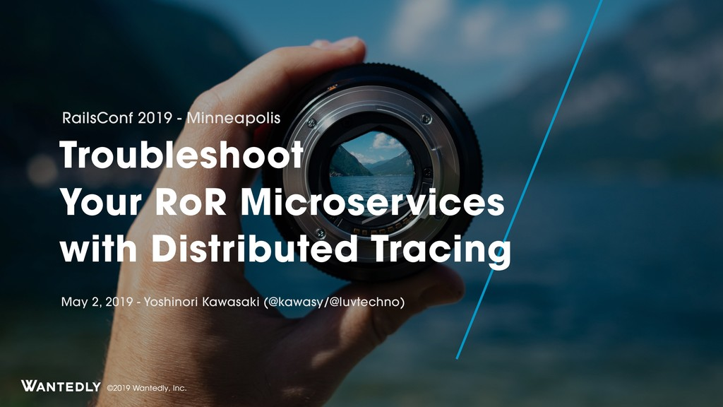 [RailsConf 2019] Troubleshoot Your RoR Microservices with Distributed Tracing