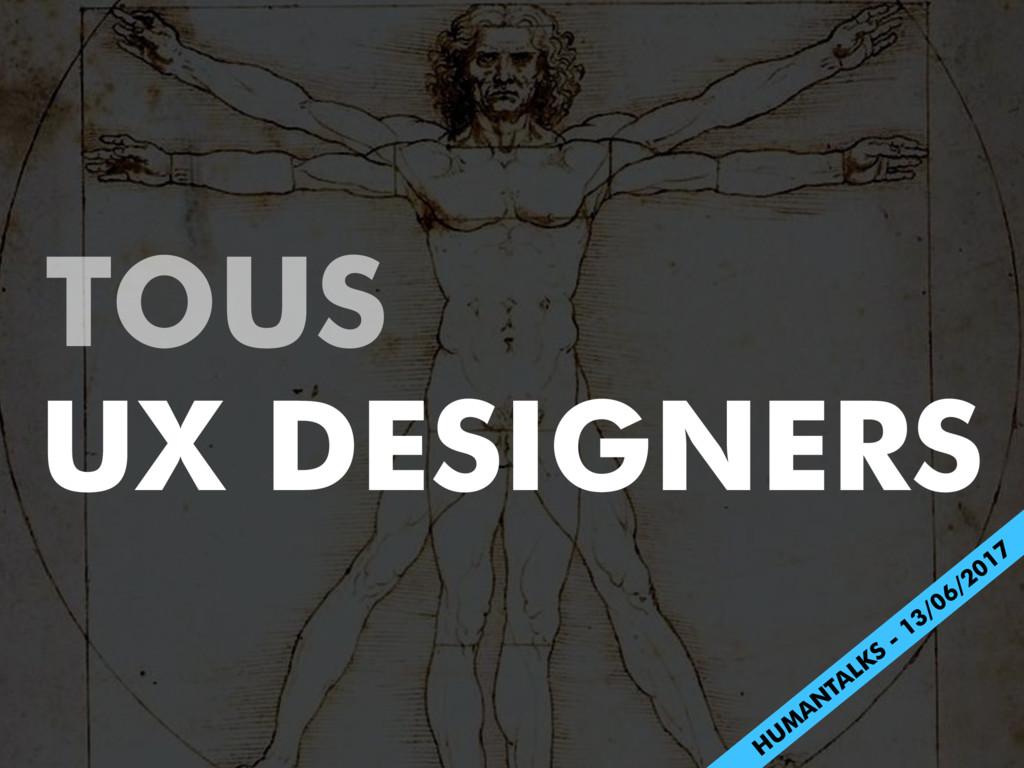 Tous designers!