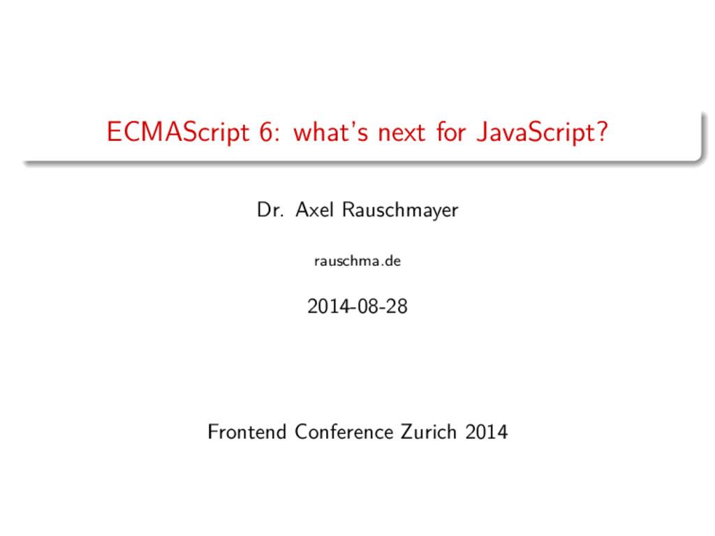 ECMAScript 6: what's next for JavaScript? (August 2014)