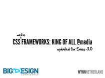 CSS Metaframeworks - King of all @media