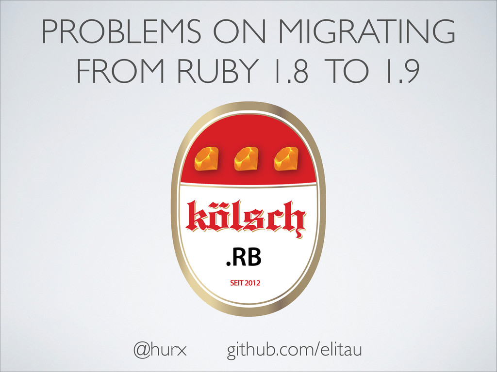 Problems on migrating from Ruby 1.8 to 1.9