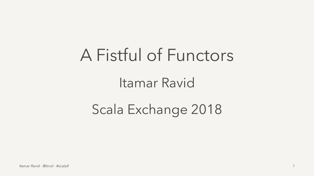 A Fistful of Functors