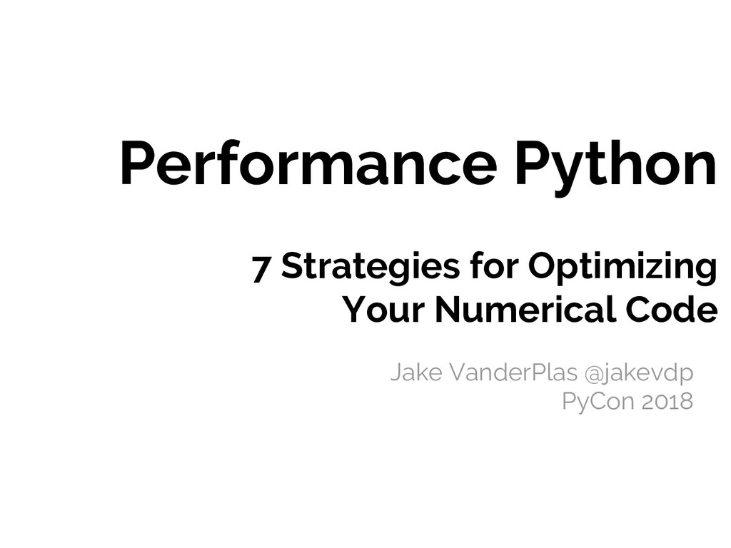 Seven Strategies for Optimizing Numerical Code