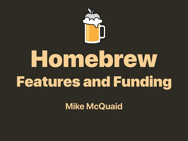 Homebrew: Features and Funding slides thumbnail