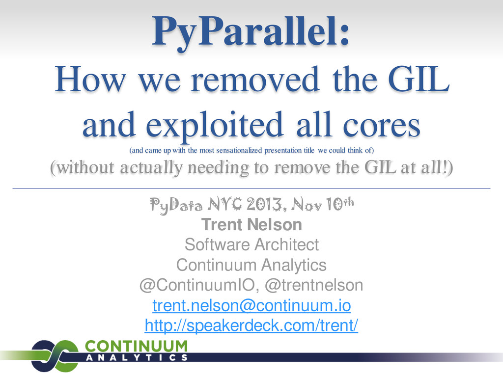 PyParallel: How we removed the GIL and exploited all cores
