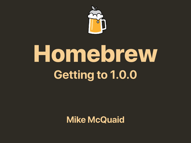 Homebrew - Getting to 1.0.0 slides thumbnail