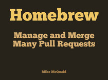 Homebrew - Manage And Merge Many Pull Requests slides thumbnail