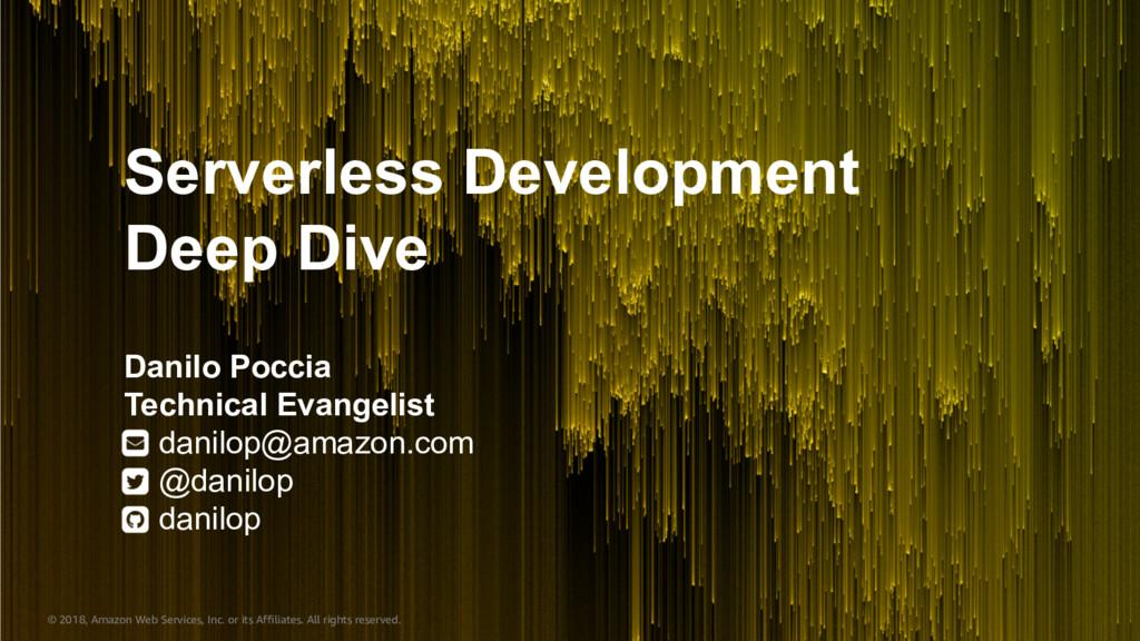 Serverless Development Deep Dive