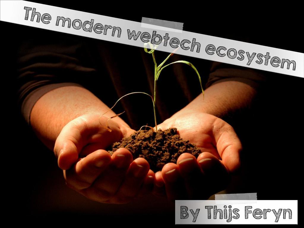 The modern webtech ecosystem