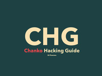 Chanko Hacking Guide