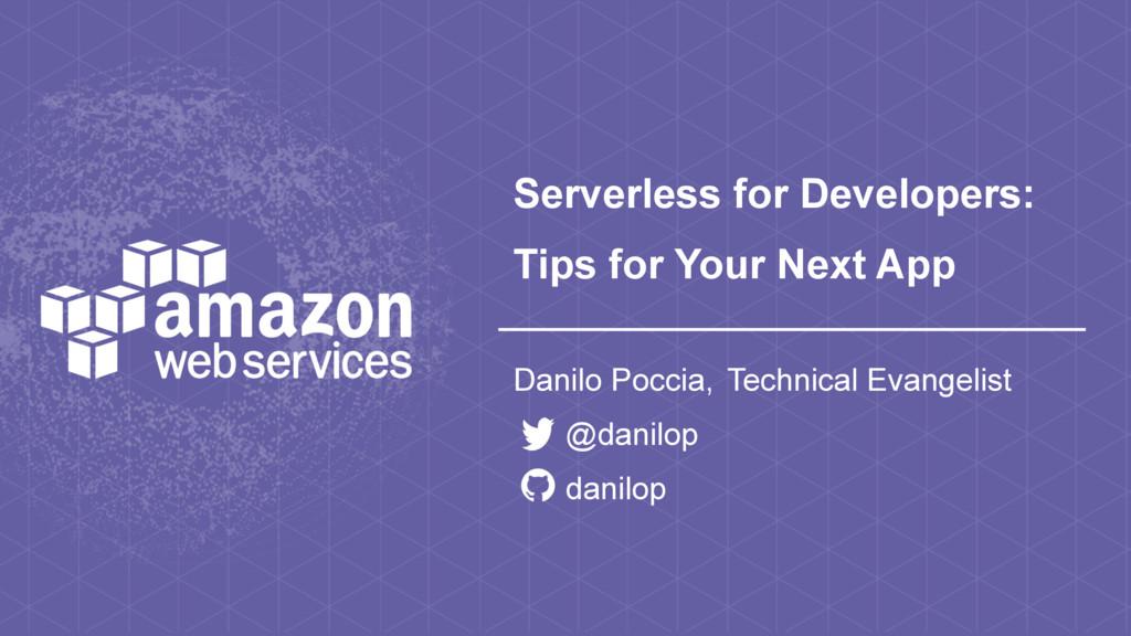 Serverless for Developers: Tips for Your Next App