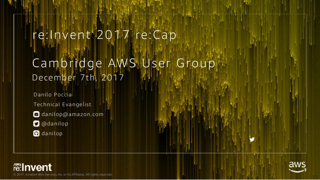 AWS re:Invent 2017 Recap