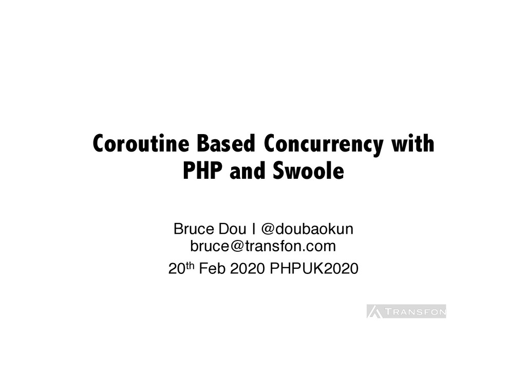 Coroutine Based Concurrency with PHP and Swoole