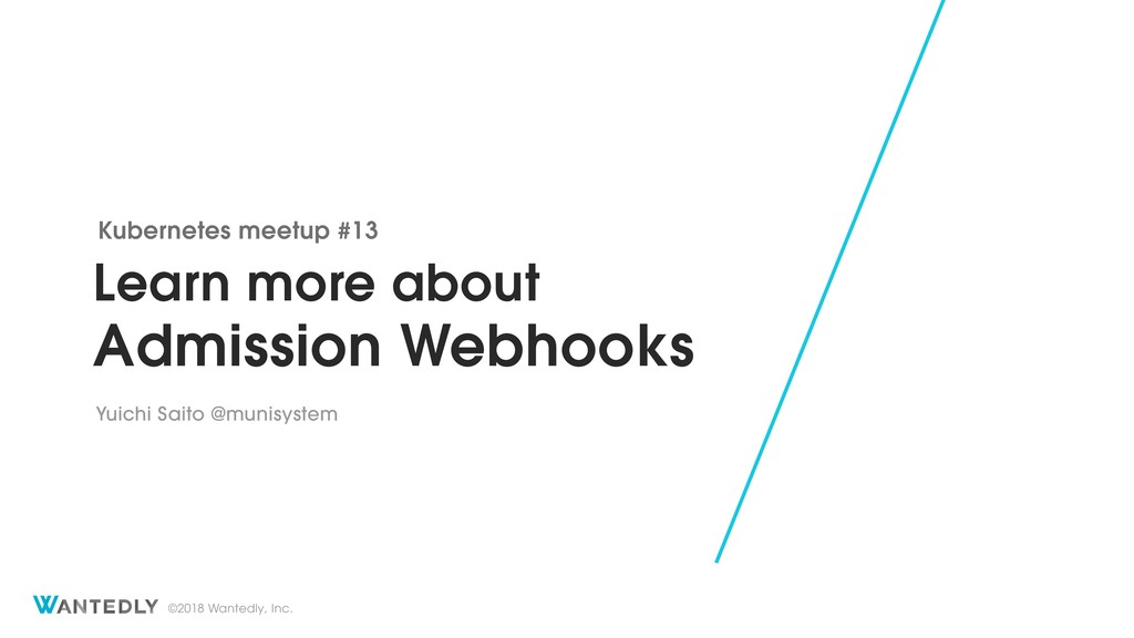 Learn more about Admission Webhooks