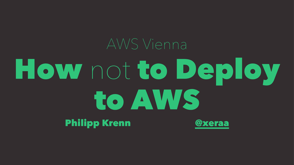 How (not) deploy to AWS