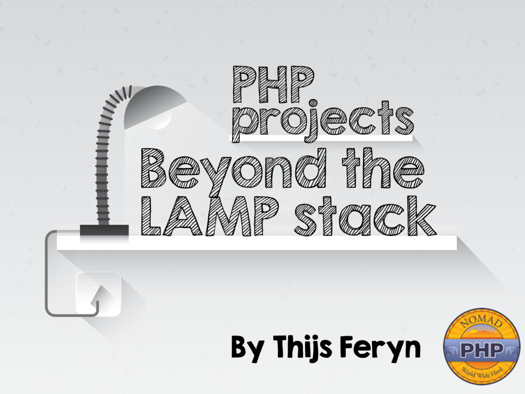 PHP Projects Beyond the LAMP Stack