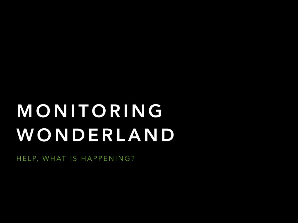 Monitoring Wonderland
