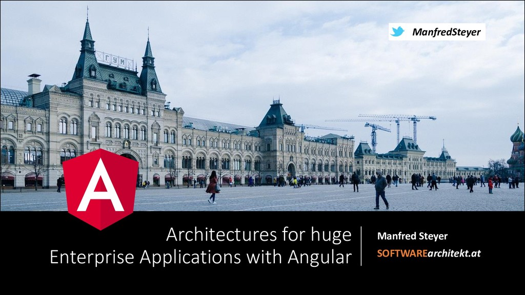 Architectures for big Enterprise Applications with Angular
