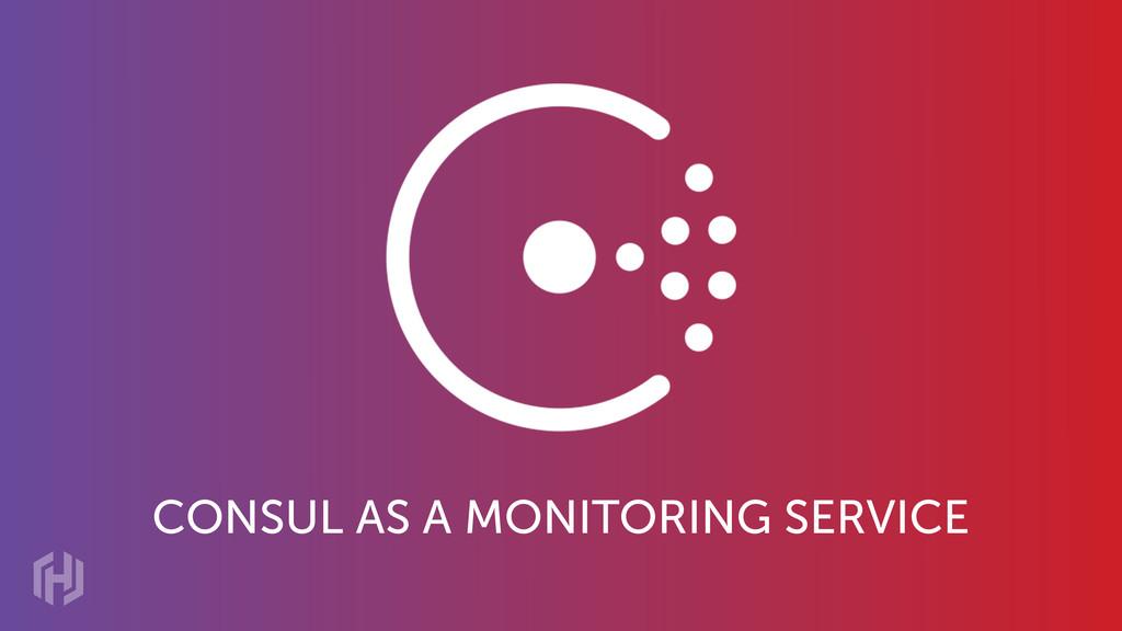 Consul as a Monitoring Service