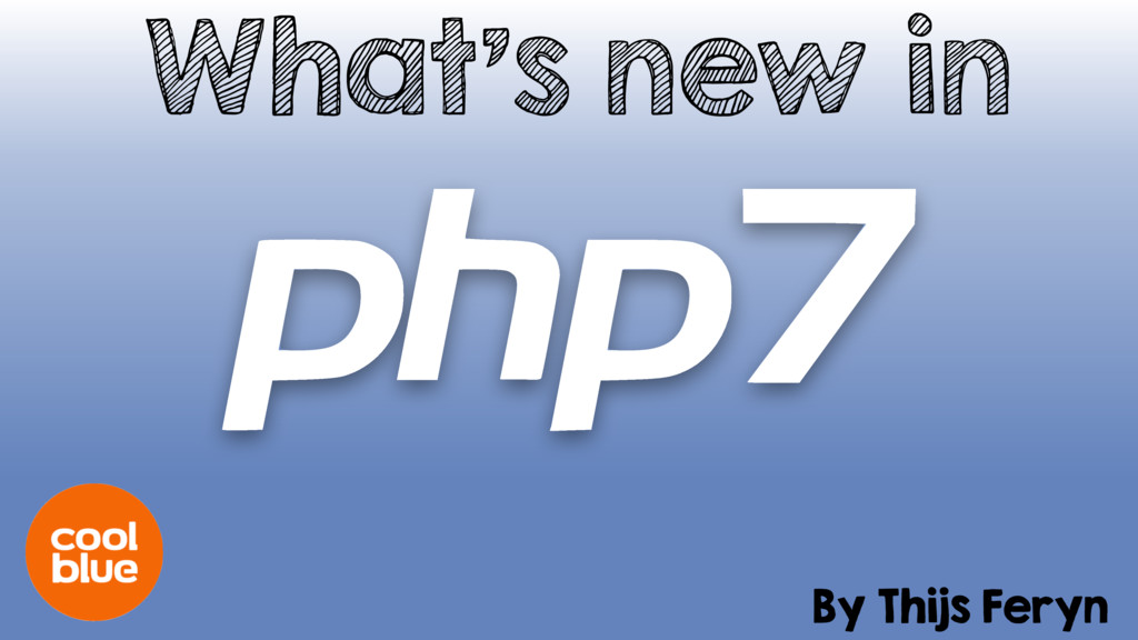 What's new in PHP 7?