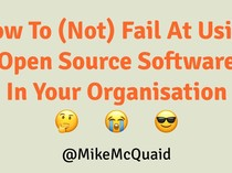 How To (Not) Fail At Using Open Source Software In Your Organisation slides thumbnail