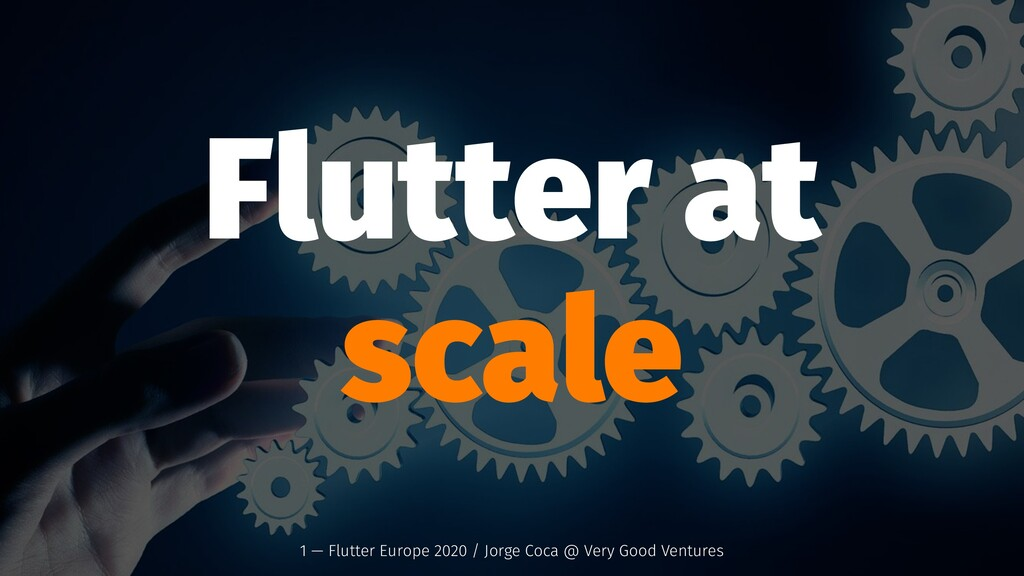 Flutter at scale: 2020 Edition