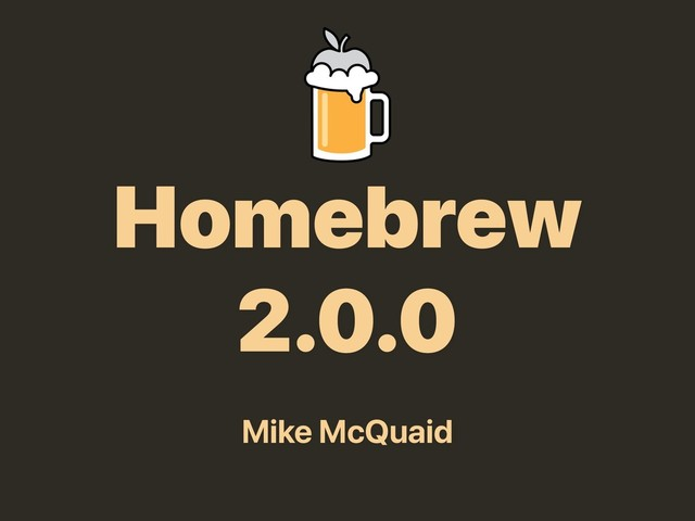 Homebrew 2.0.0 slides thumbnail