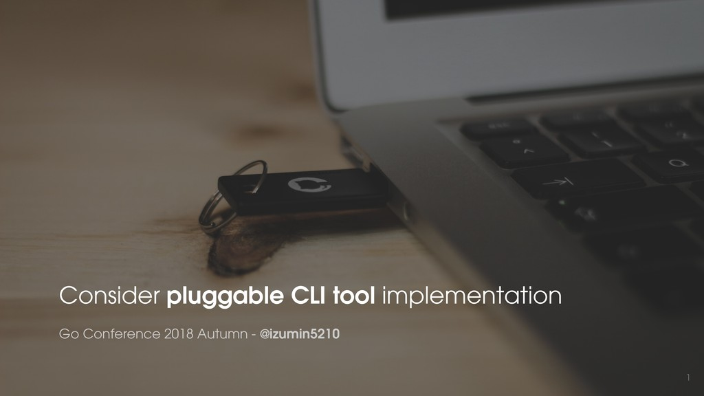 Consider pluggable CLI tool implementation #gocon