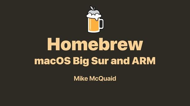 Homebrew: macOS Big Sur and ARM slides thumbnail