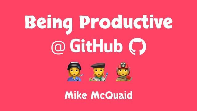 Being Productive at GitHub slides thumbnail