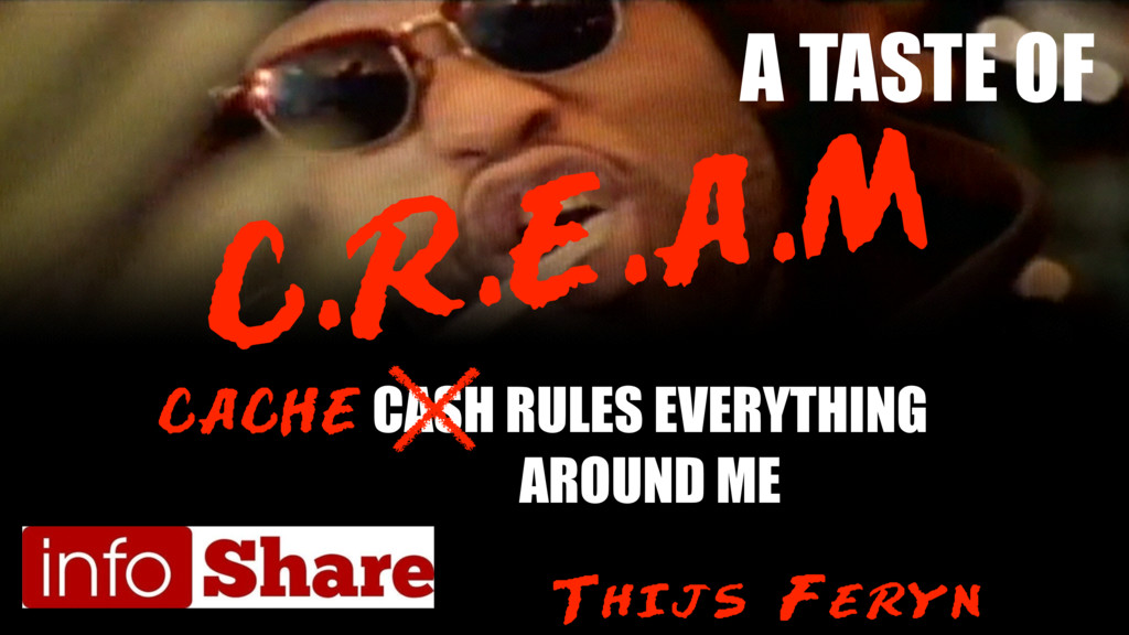 Cache Rules Everything Around Me