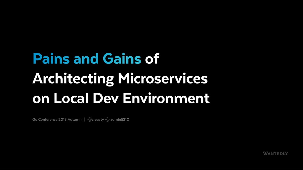Pains and Gains of Architecting Microservices on Local Dev Environment