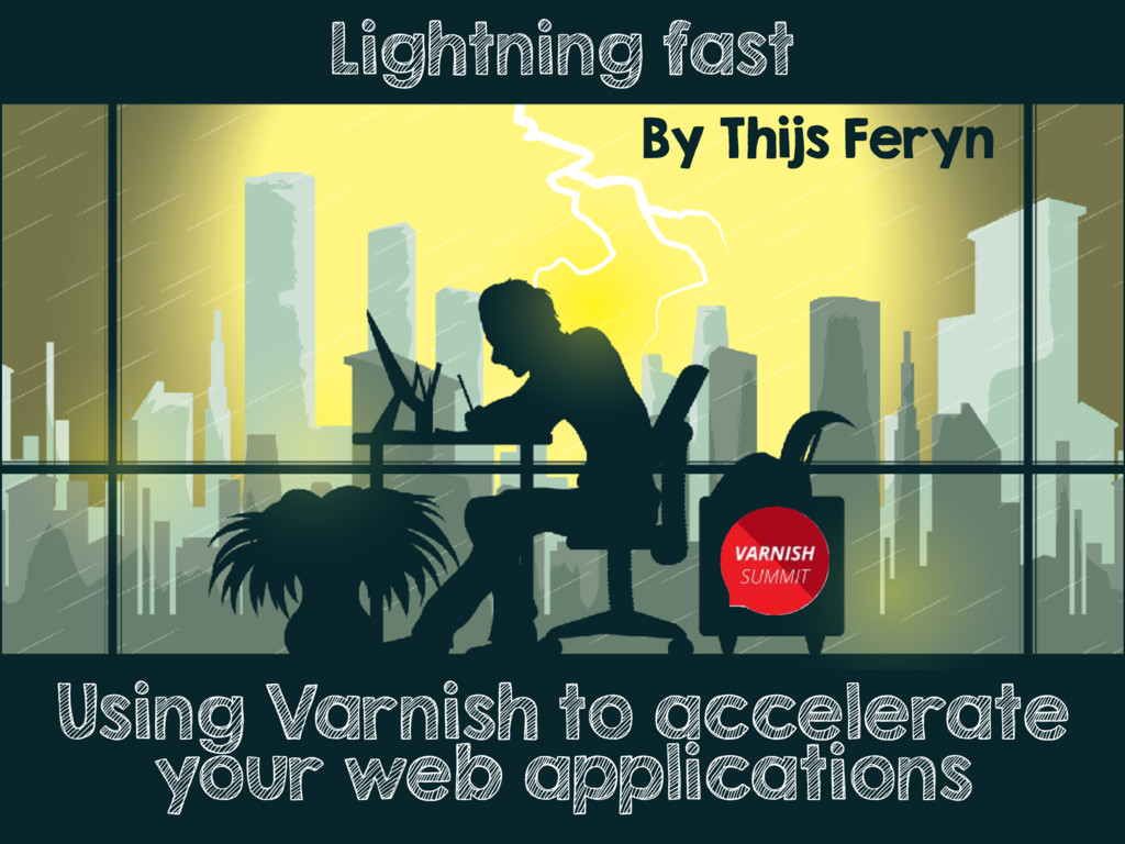 Lightning fast: Using Varnish to accelerate your web applications