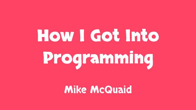 How I Got Into Programming slides thumbnail