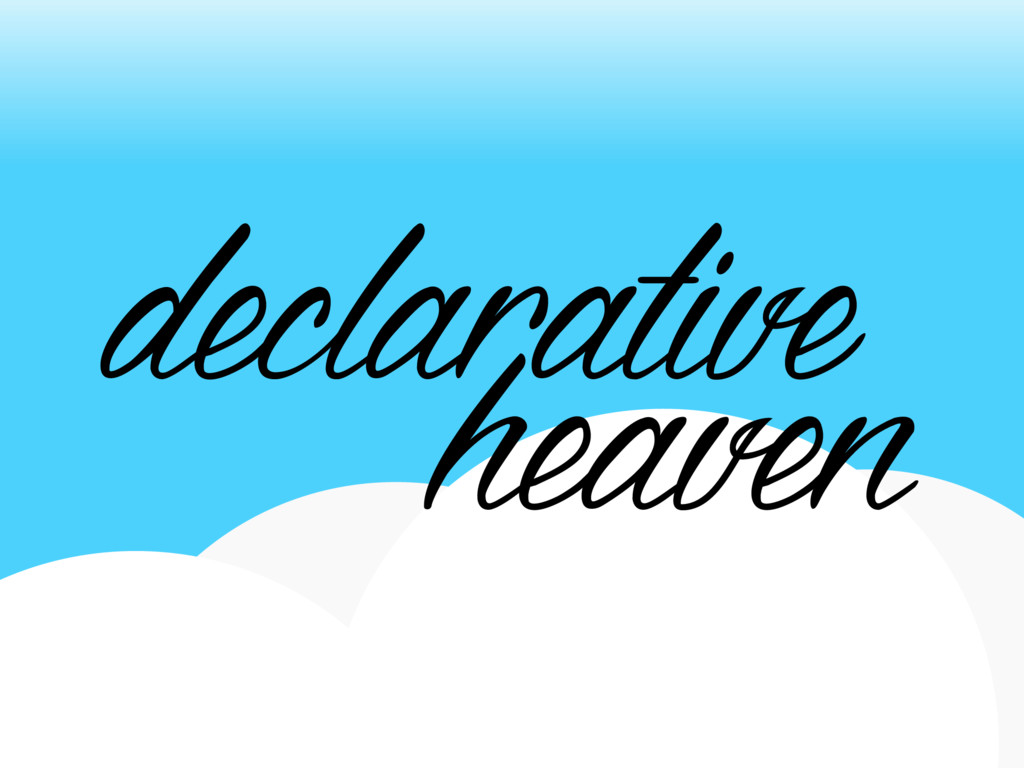 Declarative Heaven with and without React.js (slides) Functional programming and other weird tips for writing readable, testable and declarative code in JavaScript and specifically React.
