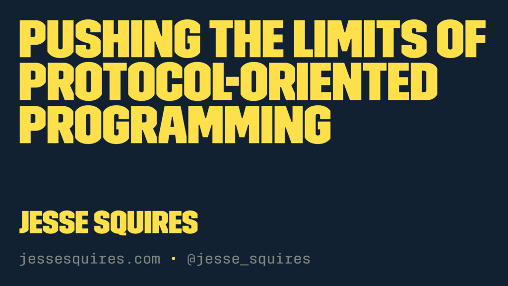 Pushing the limits of protocol-oriented programming