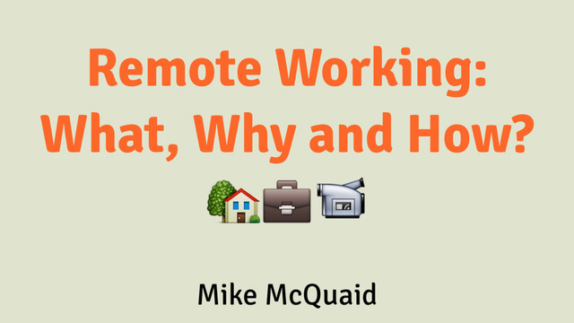 Remote Working: What, Why And How? slides thumbnail