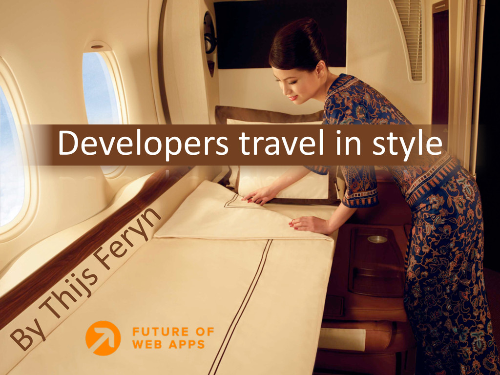 Developers Travel In Style